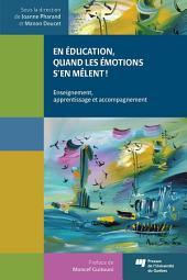 En éducation, quand les émotions s'en mêlent!: Enseignement, apprentissage et accompagnement
