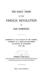 The Early Years of the French Revolution in San Domingo...