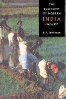 The Economy of Modern India  1860 1970 PDF