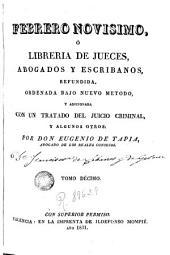 Febrero novisimo, ó Libreria de jueces, abogados, escribanos y medicos legalistas, 10