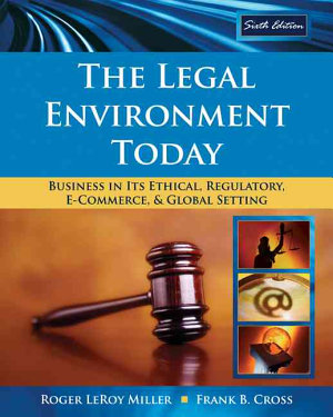 The Legal Environment Today  Business In Its Ethical  Regulatory  E Commerce  and Global Setting PDF