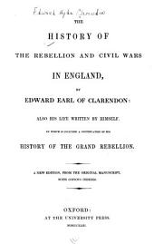 The History of the Rebellion and Civil Wars in England: Volume 1