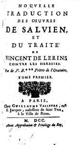 Nouvelle traduction des oeuvres de Salvien et du traité de Vincent de Lérins contre les hérésies: Volume1