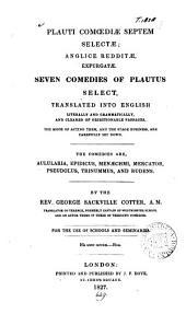 Plauti comœdiæ septem ... Seven comedies ... select, tr. and cleared of objectionable passages, by G.S. Cotter