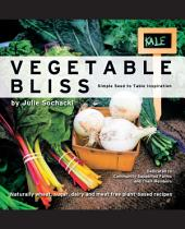 Vegetable Bliss: Simple Seed-to-Table Inspiration
