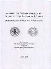 Antitrust Enforcement & Intellectual Property Rights: Promoting Innovation & Competition