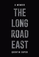 The Long Road East