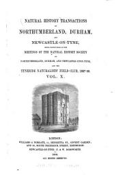 Natural History Transactions of Northumberland, Durham, and Newcastle-upon-Tyne: Volume 10