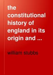 the constitutional history of england in its origin and development
