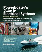 Powerboater's Guide to Electrical Systems, Second Edition: Edition 2