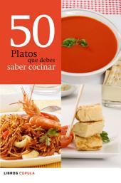 50 platos que debes saber cocinar