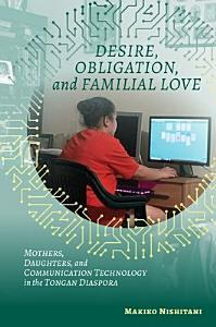 Desire  Obligation  and Familial Love PDF