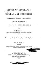 A system of geography, popular and scientific, or, A physical, political, and statistical account of the world and its various divisions: Volume 2, Issue 2