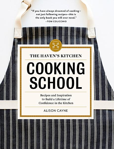 Download The Haven s Kitchen Cooking School Book