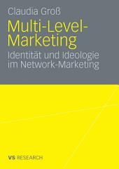 Multi-Level-Marketing: Identität und Ideologie im Network-Marketing