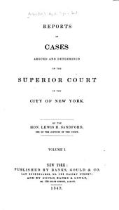 Reports of Cases Argued and Determined in the Superior Court of the City of New York: Volume 3