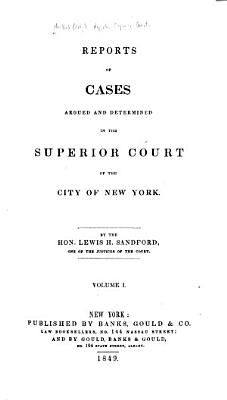 Reports of Cases Argued and Determined in the Superior Court of the City of New York PDF