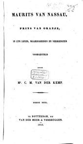 Maurits van Nassau, prins van Oranje, in zyn leven, waardigheden en verdiensten voorgesteld: Volume 2