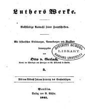 Luthers Werke: vollständige Auswahl seiner Hauptschriften mit historischen Einleitungen, Anmerkungen und Registern, Bände 5-6