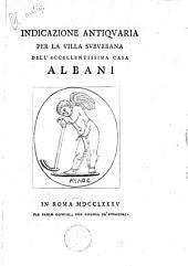 Indicazione antiquaria per la villa suburbana dell 'eccellentissima casa Albani