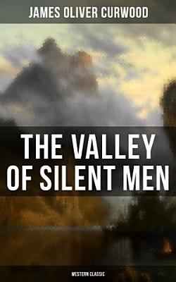 The Valley of Silent Men (Western Classic)