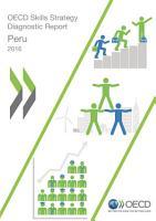 OECD Skills Studies OECD Skills Strategy Diagnostic Report  Peru 2016 PDF