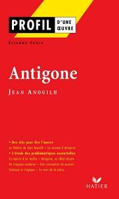 Profil - Anouilh (Jean) : Antigone: Analyse littéraire de l'oeuvre