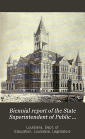 Biennial Report of the State Superintendent of Public Education to the General Assembly