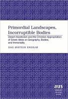 Primordial Landscapes  Incorruptible Bodies PDF
