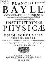 Institutiones Physicae: Ad Usum Scholarum Accomodatae, Cum Indice, Elenchis, & Figuris aeneis accuratissimis, Volume 1