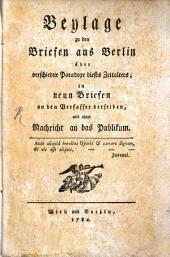 Beylage zu den Briefen aus Berlin über verschiedne Paradoxe dieses Zeitalters: in neun Briefen an den Verfasser derselben, und einer Nachricht an das Publikum