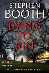 Dying to Sin: A Cooper & Fry Mystery