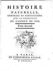Histoire naturelle, générale et particulière, avec la description du Cabinet du roy: Volume2