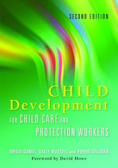 Child Development for Child Care and Protection Workers: Second Edition, Edition 2