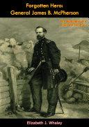 Forgotten Hero: General James B. McPherson