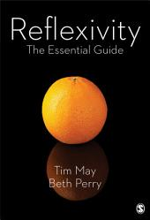 Reflexivity: The Essential Guide