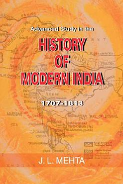 Advanced Study in the History of Modern India 1707 1813 PDF