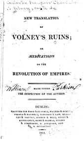 A New Translation of Volney's Ruins: Or, Meditations on the Revolution of Empires