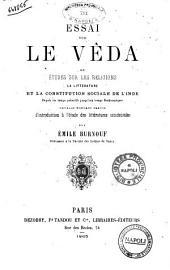 Essai sur le Veda, ou Études sur les religions, la littérature et la constitution sociale de l'Inde ... par Émile Burnouf