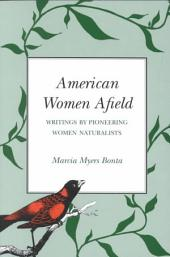 American Women Afield: Writings by Pioneering Women Naturalists