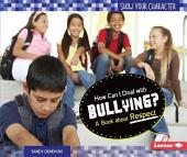 How Can I Deal with Bullying?: A Book about Respect