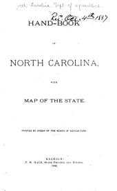 Hand-book of North Carolina, with Map of the State: Printed by Order of the Board of Agriculture