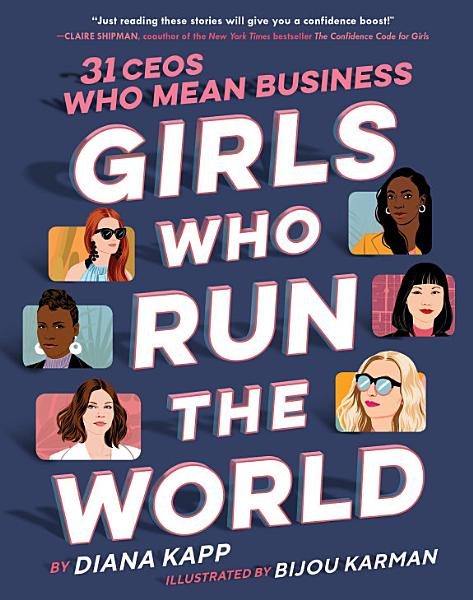 Download Girls Who Run the World  31 CEOs Who Mean Business Book