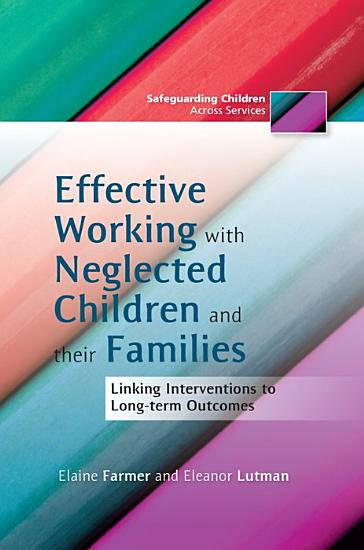 Effective Working with Neglected Children and Their Families PDF