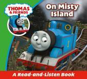 Thomas & Friends: On Misty Island: Read & Listen with Thomas & Friends, Edition 4