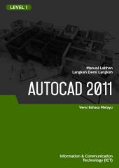 REKAAN GRAFIK LEVEL 1 (MALAY): AUTOCAD 2011