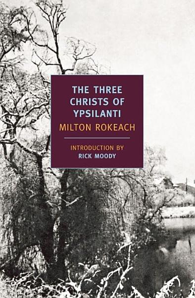 Download The Three Christs of Ypsilanti Book