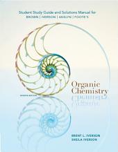 Study Guide with Solutions Manual for Brown/Iverson/Anslyn/Foote's Organic Chemistry, 7th: Edition 7
