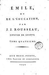 Oeuvres complètes de J. J. Rousseau, citoyen de Genève. Tome premier [-trente-troisième]: ÿmile, ou De l'éducation, par J. J. Rousseau, citoyen de Genève. Tome quatrième, Volume10
