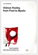 Aldous Huxley, from Poet to Mystic